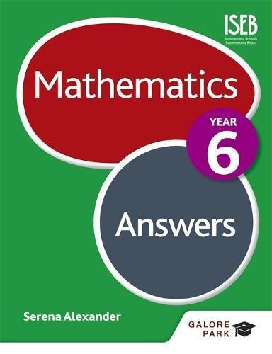Mathematics Year 6 Answers By Serena Alexander