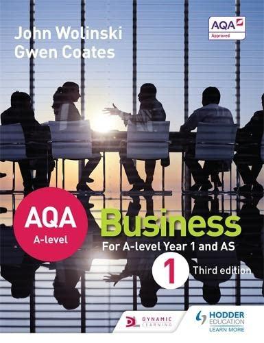 AQA A Level Business 1 Third Edition (Wolinski & Coates) By John Wolinski