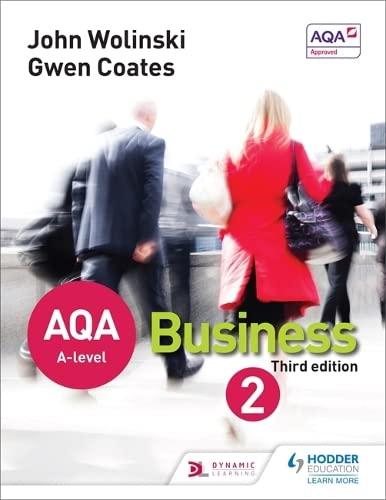 AQA A Level Business 2 Third Edition (Wolinski & Coates) By John Wolinski