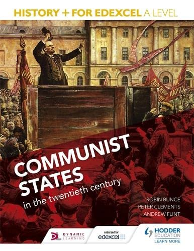 History+ for Edexcel A Level: Communist states in the twentieth century By Robin Bunce
