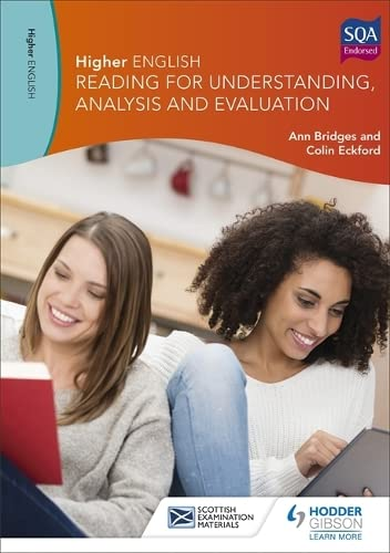 Higher English: Reading for Understanding, Analysis and Evaluation By Ann Bridges