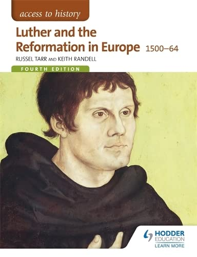 Access to History: Luther and the Reformation in Europe 1500-64 Fourth Edition By Russel Tarr