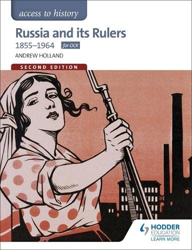 Access to History: Russia and its Rulers 1855-1964 for OCR Second Edition By Andrew Holland
