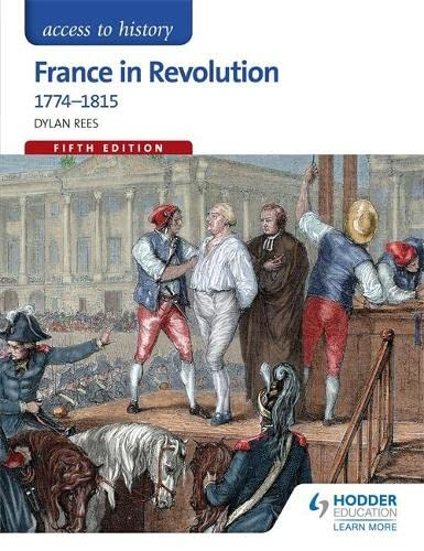 Access to History: France in Revolution 1774-1815 by Dylan Rees