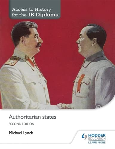 Access to History for the IB Diploma: Authoritarian states Second Edition von Michael Lynch