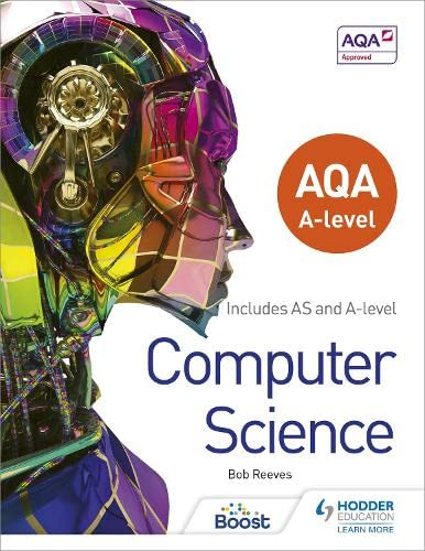AQA A level Computer Science by Bob Reeves