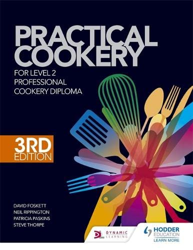 Practical Cookery for the Level 2 Professional Cookery Diploma, 3rd edition By David Foskett