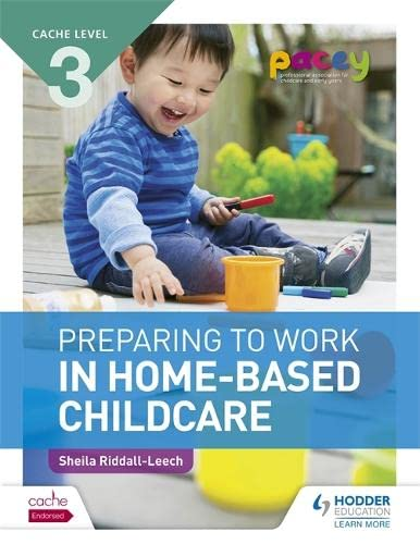 CACHE Level 3 Preparing to Work in Home-based Childcare By Sheila Riddall-Leech