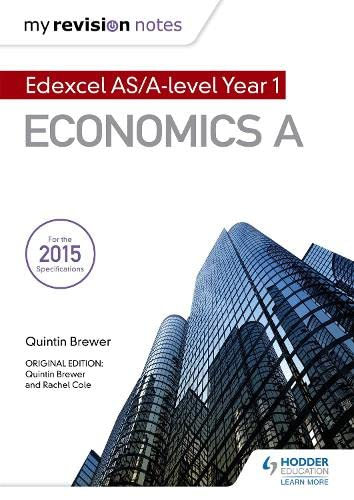 My Revision Notes: Edexcel AS Economics Second Edition By Quintin Brewer