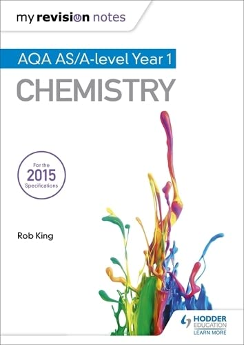 My Revision Notes: AQA AS Chemistry Second Edition By Rob King