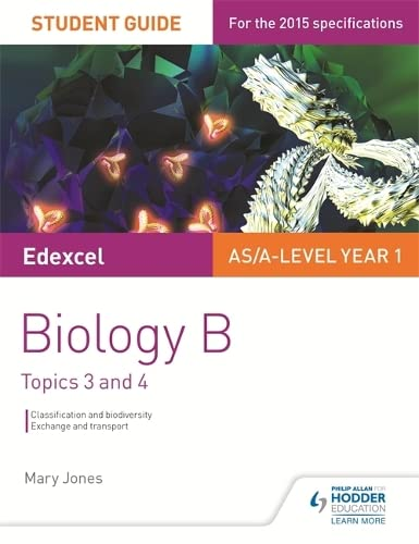Edexcel AS/A Level Year 1 Biology B Student Guide: Topics 3 and 4 (Edexcel Biology) By Mary Jones