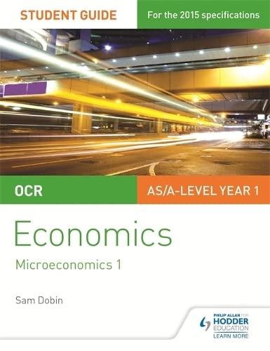 OCR Economics Student Guide 1: Microeconomics 1 By Sam Dobin