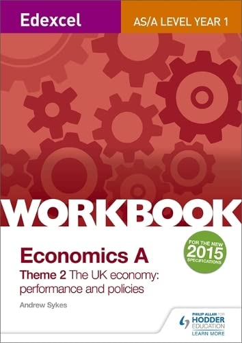 Edexcel A-Level/AS Economics A Theme 2 Workbook: The UK economy - performance and policies By Andrew Sykes