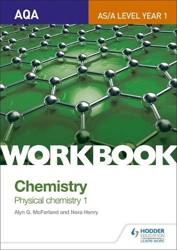AQA AS/A Level Year 1 Chemistry Workbook: Physical chemistry 1 by Alyn G. McFarland