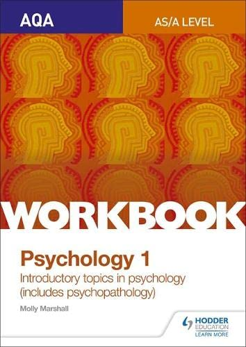 AQA Psychology for A Level Workbook 1: Social Influence, Memory, Attachment, Psychopathology By Molly Marshall