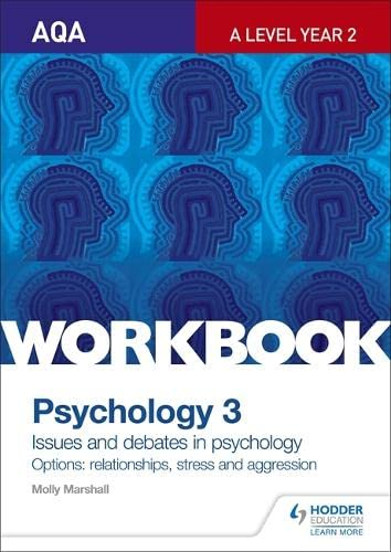 AQA Psychology for A Level Workbook 3: Issues and Options: Relationships, Stress and Aggression By Molly Marshall