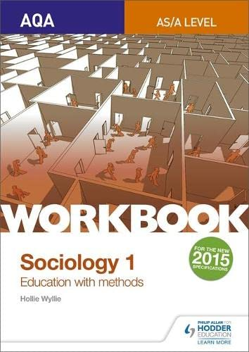 AQA Sociology for  A Level Workbook 1: Education with Methods By Hollie Wyllie