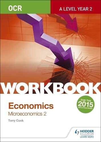 OCR A-Level Economics Workbook: Microeconomics 2 by Terry Cook