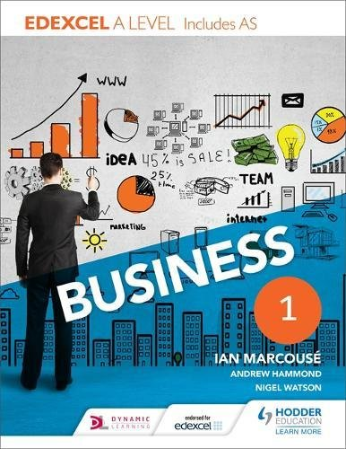 Edexcel Business A Level Year 1: Including AS By Ian Marcouse