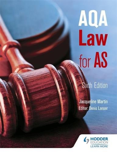 AQA Law for AS Sixth Edition By Jacqueline Martin