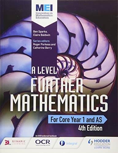 MEI A Level Further Mathematics Core Year 1 (AS) 4th Edition (A Level Mathematics) By Ben Sparks