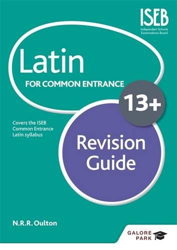 Latin for Common Entrance 13+ Revision Guide By N. R. R. Oulton