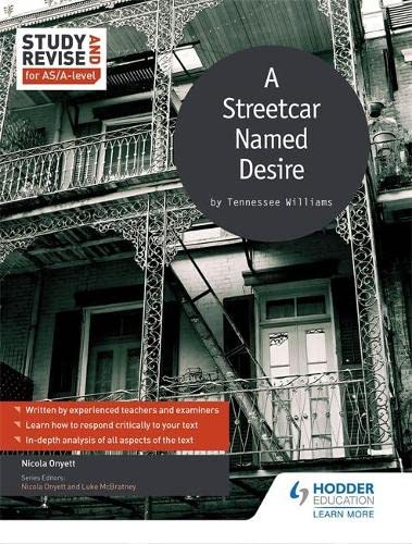 Study and Revise for AS/A-level: A Streetcar Named Desire By Nicola Onyett