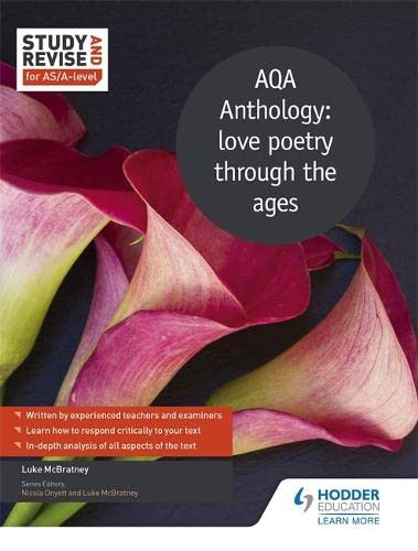 Study and Revise for AS/A-level: AQA Anthology: love poetry through the ages By Luke McBratney
