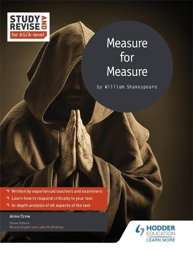 Study and Revise for AS/A-level: Measure for Measure (Study & Revise for As/A-level) By Anne Crow