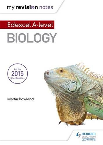 My Revision Notes: Edexcel A Level Biology B By Martin Rowland