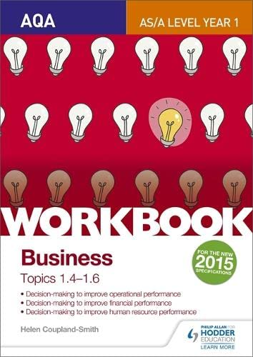AQA A-level Business Workbook 2: Topics 1.4-1.6 By Helen Coupland-Smith