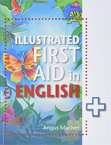 The Illustrated First Aid in English By Angus Maciver