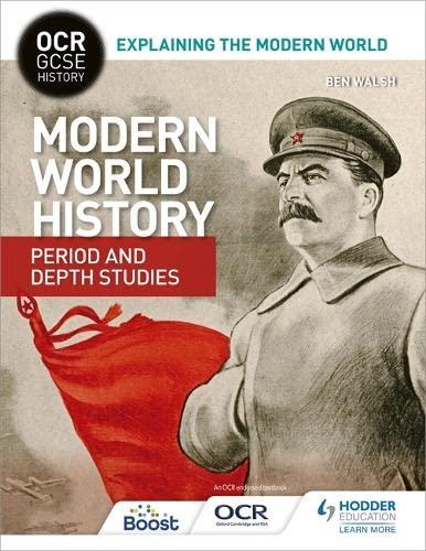 OCR GCSE History Explaining the Modern World: Modern World History Period and Depth Studies von Ben Walsh