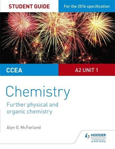 CCEA A2 Unit 1 Chemistry Student Guide: Further Physical and Organic Chemistry By Alyn G. McFarland