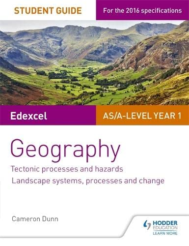 Edexcel AS/A-level Geography Student Guide 1: Tectonic Processes and Hazards; Landscape systems, processes and change (Student Guides) By Cameron Dunn