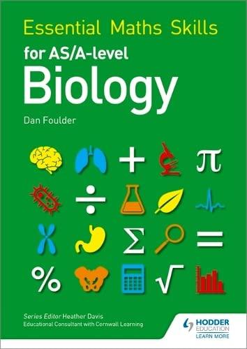 Essential Maths Skills for AS/A Level Biology By Dan Foulder