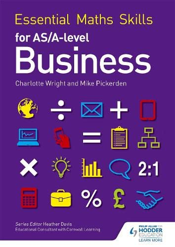 Essential Maths Skills for AS/A Level Business By Mike Pickerden