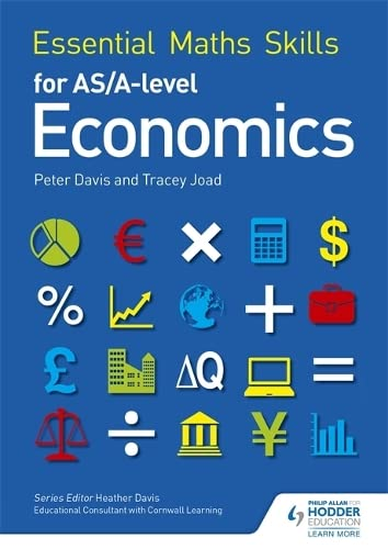Essential Maths Skills for AS/A Level Economics By Tracey Joad