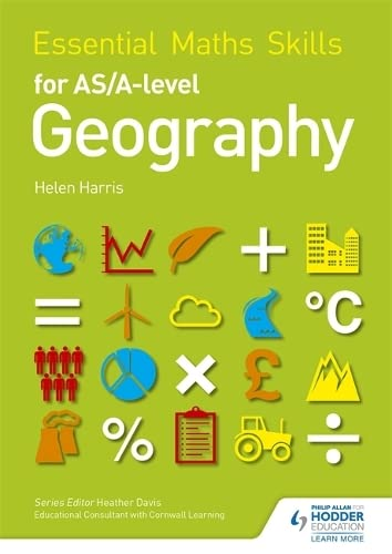 Essential Maths Skills for AS/A-level Geography By Helen Harris