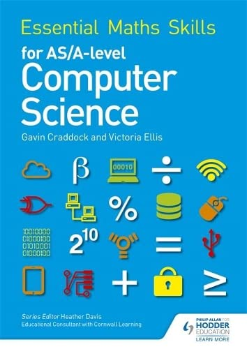 Essential Maths Skills for AS/A Level Computer Science by Victoria Ellis