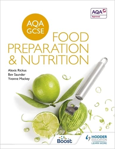 AQA GCSE Food Preparation and Nutrition By Alexis Rickus