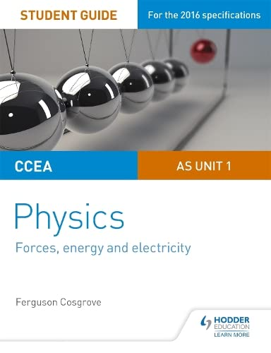 CCEA AS Unit 1 Physics Student Guide: Forces, energy and electricity (Ccea a Level Physics Student G) By Ferguson Cosgrove