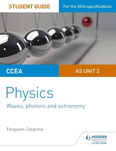 CCEA AS Unit 2 Physics Student Guide: Waves, photons and astronomy By Ferguson Cosgrove