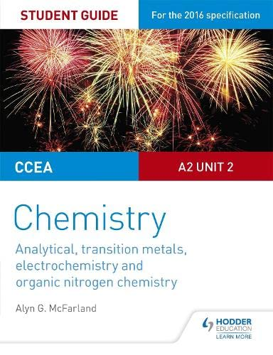 CCEA A2 Unit 2 Chemistry Student Guide: Analytical, Transition Metals, Electrochemistry and Organic Nitrogen Chemistry (Ccea Student Guides) By Alyn G. McFarland