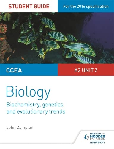 CCEA A2 Unit 2 Biology Student Guide: Biochemistry, Genetics and Evolutionary Trends By John Campton