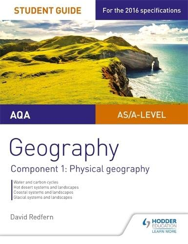 AQA AS/A-level Geography Student Guide: Component 1: Physical Geography (Aqa a Level Student Guide) By David Redfern