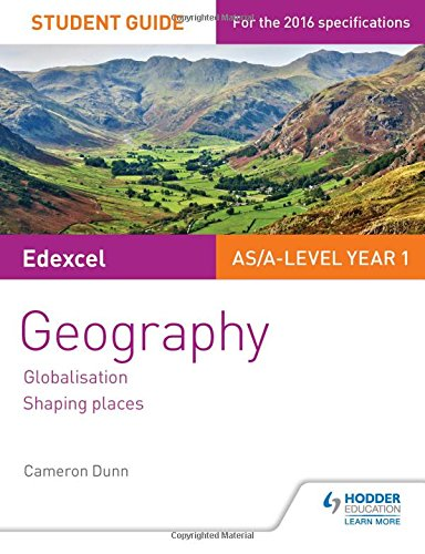 Edexcel AS/A-level Geography Student Guide 2: Globalisation; Shaping places By Cameron Dunn