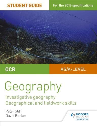 OCR AS/A level Geography Student Guide 4: Investigative geography; Geographical and fieldwork skills (Ocr a Level) By Peter Stiff