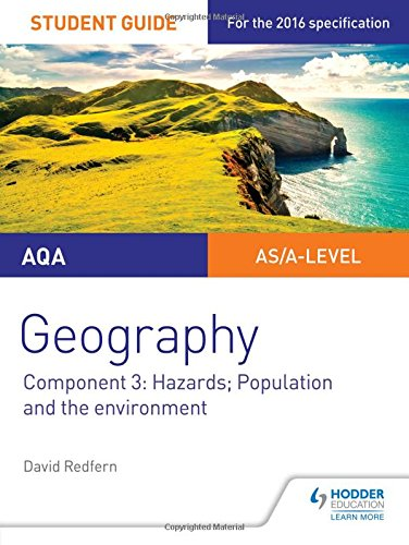 AQA A-level Geography Student Guide 3: Hazards; Population and the Environment By David Redfern
