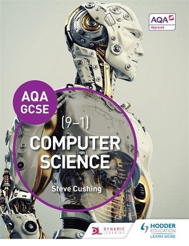 AQA Computer Science for GCSE Student Book By Steve Cushing